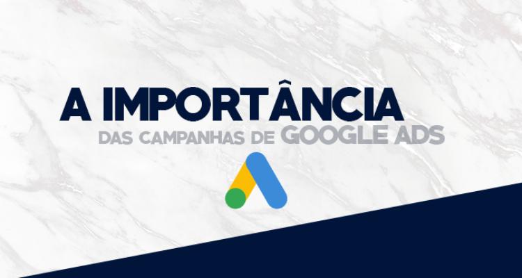 A IMPORTÂNCIA DAS CAMPANHAS DE GOOGLE ADS
