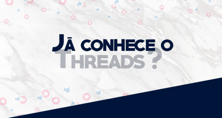 O Threads chegou com tudo