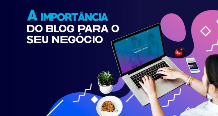 A importância do Blog