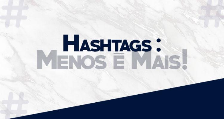 Hashtags: Menos é Mais