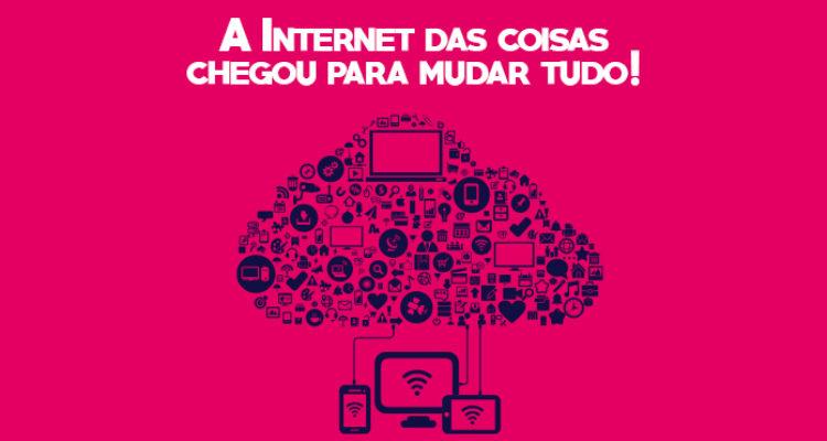 A internet das coisas chegou para mudar tudo